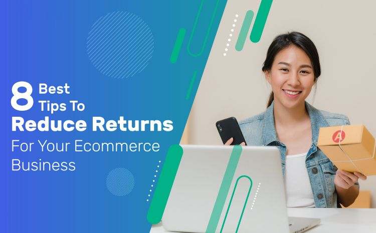 8 Best Tips To Reduce Returns For Your Apparel Ecommerce Business